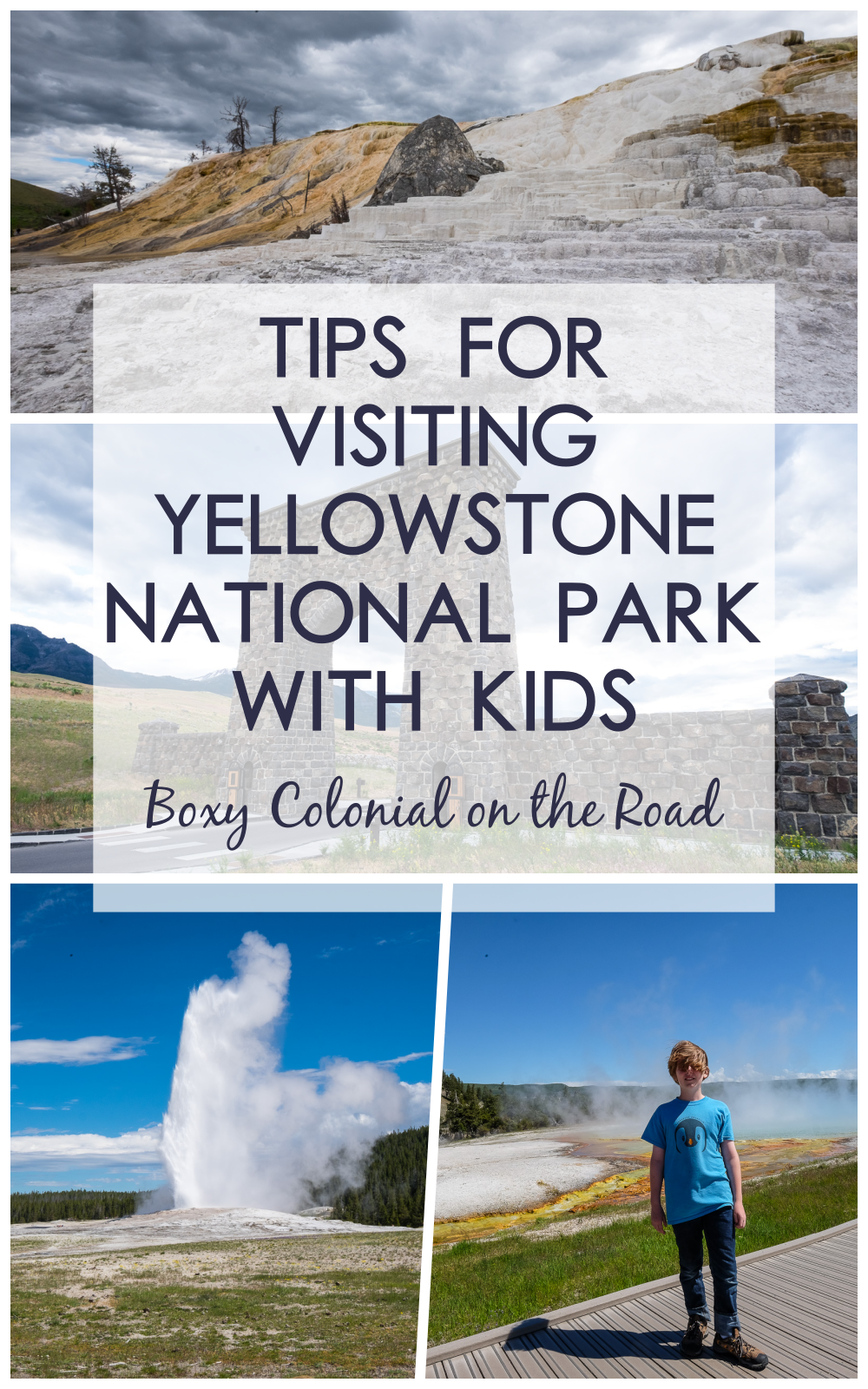 visiting Yellowstone National park with kids: Old Faithful, Midway Geyser Basin, Upper Geyser Basin, Grand Prismatic Spring, Roosevelt Arch, Mammoth Hot Springs